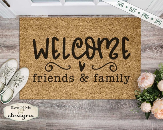 Welcome Friends and Family - Doormat SVG