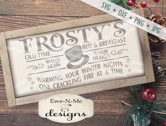 Frosty svg - Horizontal svg - Snowman svg - Frostys Bed Breakfast - Snowflake svg - Winter Christmas SVG - Commercial Use svg, dxf, png. jpg