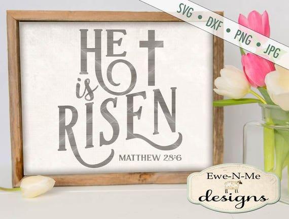 Easter SVG - He Is Risen svg - Easter Cross SVG - Jesus svg - easter farmhouse sign svg - Commercial Use svg, dxf, png, jpg