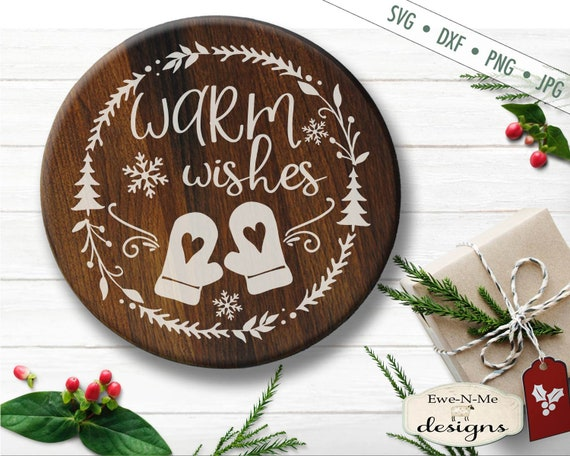 Mittens svg - Warm Wishes SVG - Snowflake SVG - Winter svg - Wreath svg - Christmas SVG - Commercial Use svg, dxf, png and jpg files