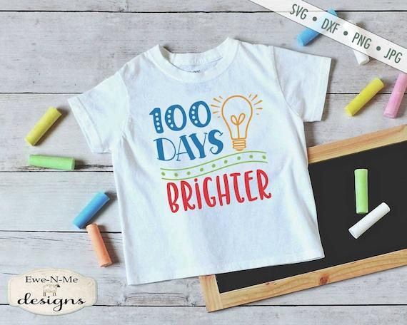 100 Days SVG - 100 Days Brighter - School svg - Teacher svg - Sublimation