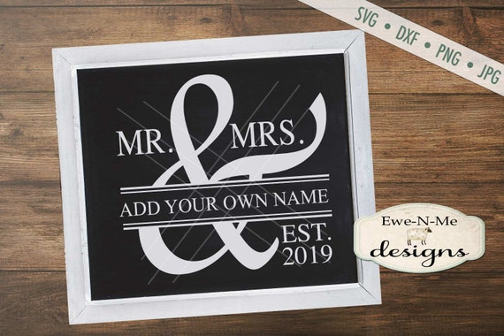 Mr Mrs SVG - Wedding svg - Wedding Sign SVG - Just Married SVG - Commercial Use svg, dxf, png, jpg