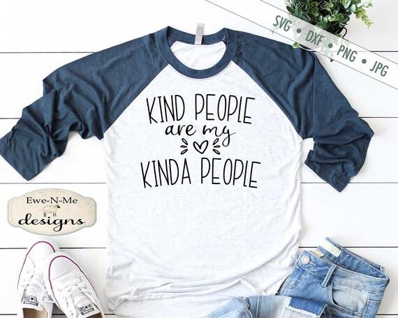 Kind People Are My Kinda People SVG