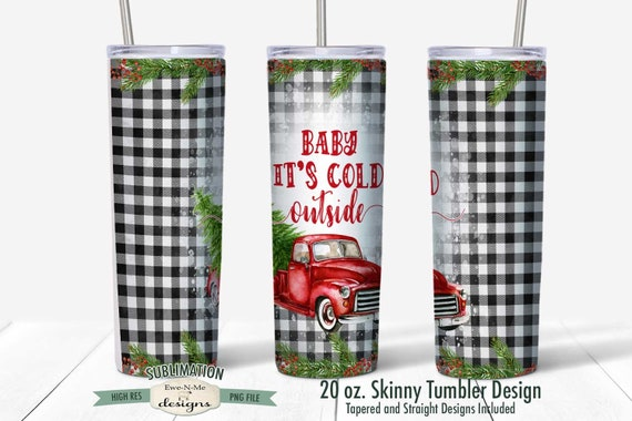 Baby It's Cold Outside Sublimation Design - Red Truck Christmas Design - Sublimation for  20 oz. Tumbler Straight and Tapered