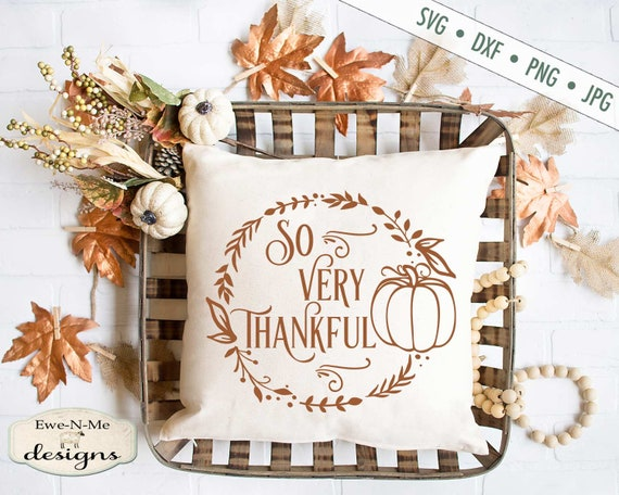 Thanksgiving SVG - Thankful svg - So Very Thankful SVG - Autumn SVG - Harvest svg - Fall svg - Commercial use svg, dxf, png and jpg files