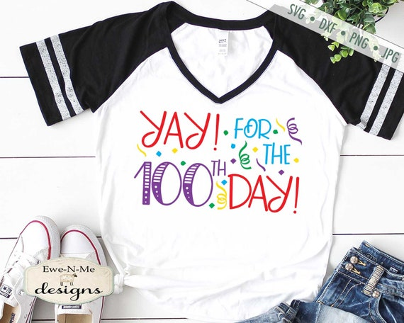 100 Days SVG - Yay for 100th Day svg - School svg - Teacher svg - Sublimation