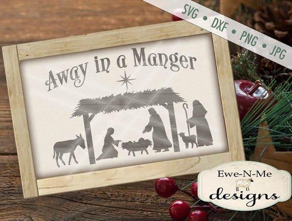 Christmas SVG file - Away In A Manger SVG - Nativity svg - Baby Jesus svg - Christian svg - Commercial Use svg, dxf, png and jpg files