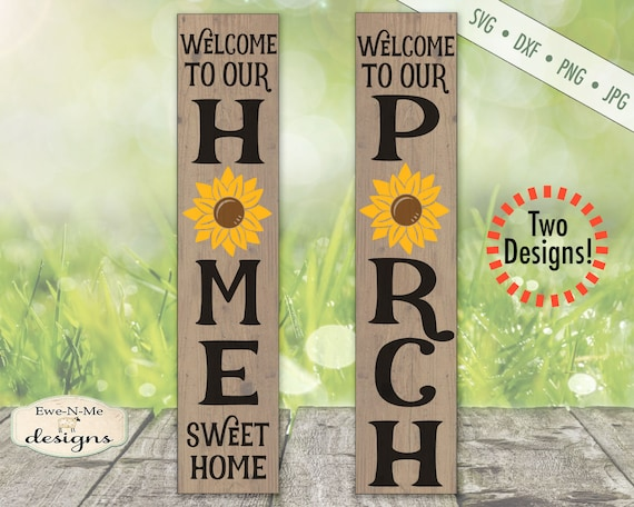 Sunflower SVG - Porch SVG - Home Sweet Home SVG