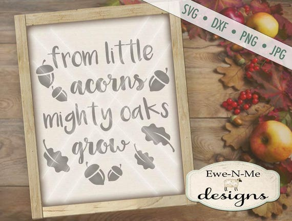 From Little Acorns Mighty Oaks Grow SVG Cut File - Leaves Acorns SVG - Fall Autumn Cut File  - Digital svg, dxf, png and jpg files