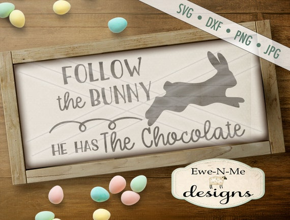 Follow The Bunny SVG - Chocolate svg - Easter SVG - Easter Bunny svg -  bunny svg - Bunny with text SVG - Commercial Use svg, dxf, png, jpg