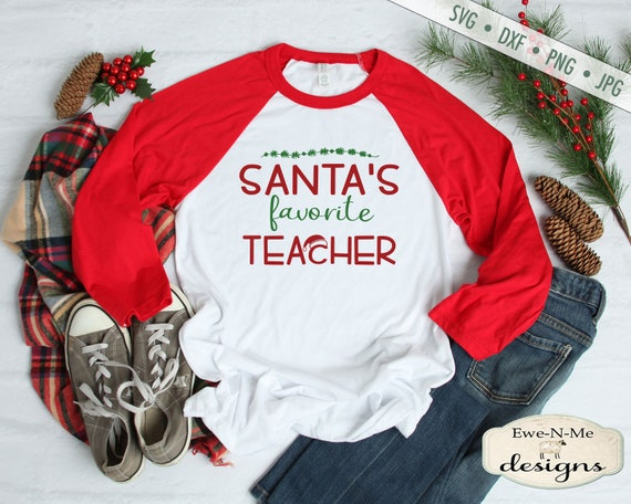Christmas SVG - Santas Favorite Teacher SVG - Teacher SVG - school svg - Commercial Use - svg, dxf, png, jpg