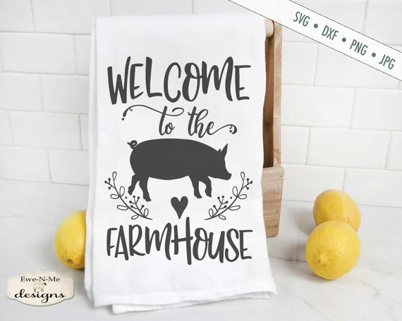 Welcome To The Farmhouse SVG - Pig SVG