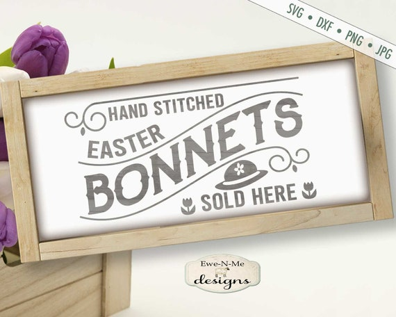 Easter SVG - Easter Bonnet svg - Easter Cutting File - Easter Bonnets Sold Here
