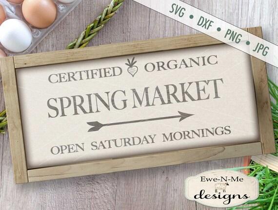 Spring Market SVG - Spring svg - Farmers Market svg - Organic market svg