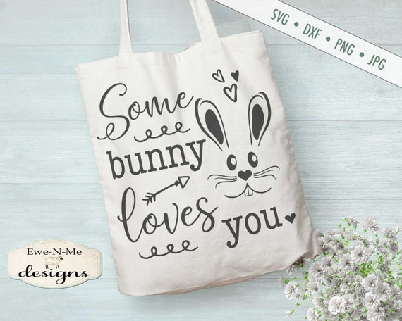 Easter SVG - Some Bunny svg - Some Bunny Loves You SVG - Bunny Face SVG