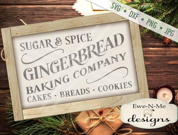 Gingerbread SVG - Sugar and Spice sign svg - christmas svg - farmhouse svg - bakery svg - Commercial Use  svg, dxf, png, jpg