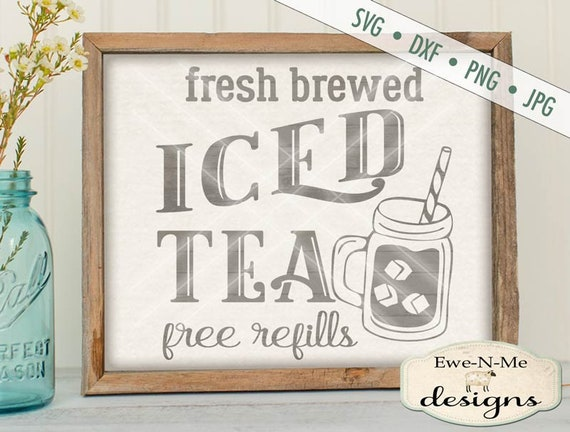 Iced Tea SVG - Iced Tea  Free Refills SVG - Diner Style Iced Tea Cutting File - mason jar SVG - Commercial Use svg, dxf, png, jpg