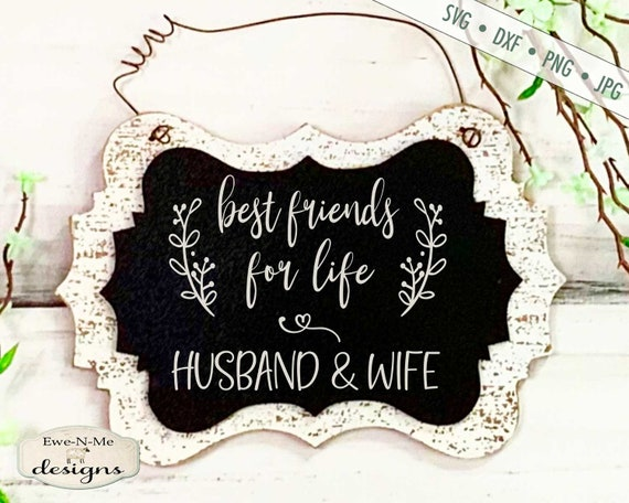 Best Friends SVG - Husband Wife svg - Wedding svg - For Life svg