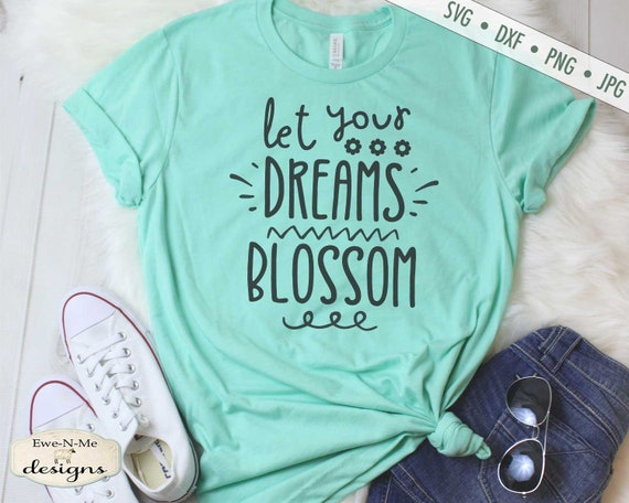 Let Your Dreams Blossom SVG