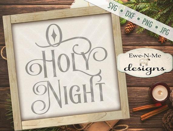 Christmas svg file - O Holy Night SVG Cutting File - Night Devine SVG Cut File - Holy SVG - Commercial Use ok -  svg, png, dxf,  jpg