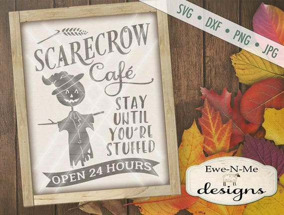 Fall SVG Cut File - Scarecrow SVG - Scarecrow Cafe Cut File - Autumn svg - Halloween svg - Commercial Use svg, dxf, png, jpg files
