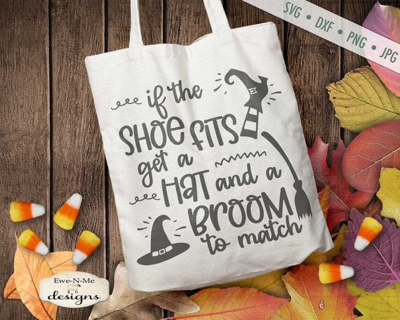If The Shoe Fits SVG - Hat Broom SVG