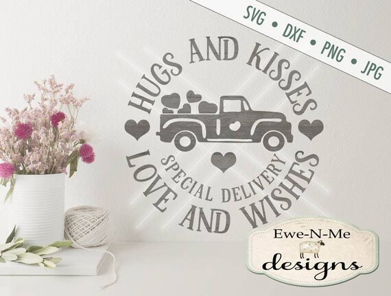 Valentine SVG File  - Hugs and Kisses Love and Wishes svg - Old Truck SVG