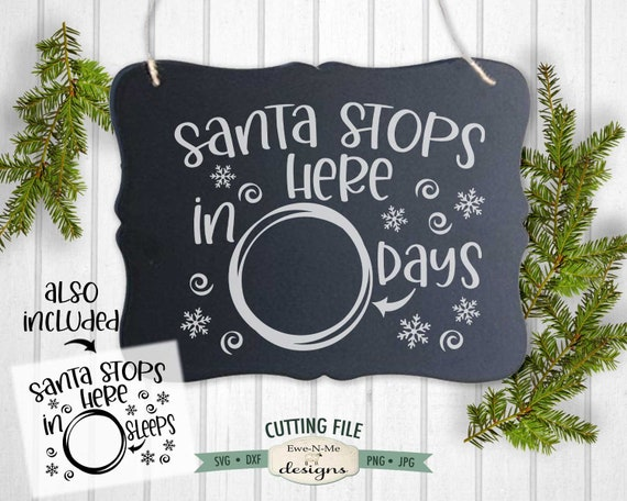 Santa Stops Here SVG - Christmas Countdown SVG