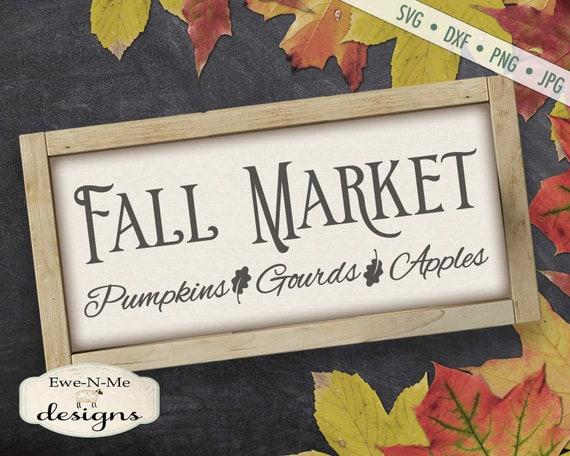 Fall Market SVG - Fall svg - Pumpkins svg - market svg - Pumpkins Gourds Apples svg - Commercial Use svg, dxf, png, jpg