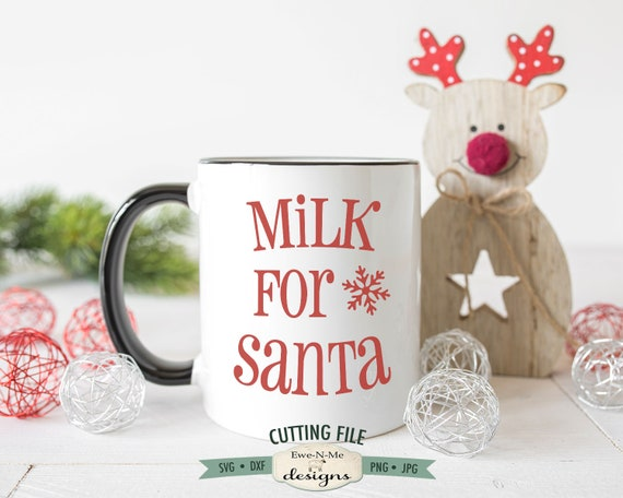 Milk For Santa SVG - Snowflake SVG - Christmas Eve Mug SVG