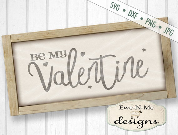 Valentine SVG - Be My Valentine SVG - Heart SVG - files for cricut - files for silhouette - Commercial Use svg, dxf, png, jpg