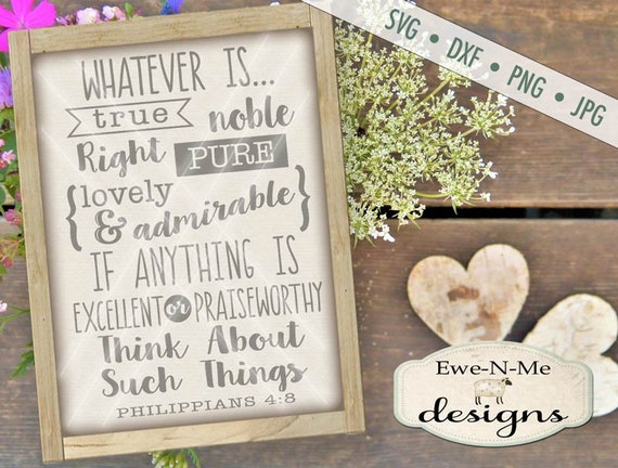 Philippians 4:8 SVG - Whatever is True Pure Lovely SVG - christian svg - Bible svg - Positive Quote - Commercial Use  svg, dxf, png, jpg