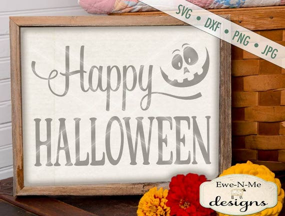 Halloween SVG - Happy Halloween SVG - Jack O Lantern svg - Fall svg - Halloween dxf - Commercial Use svg, dxf, png and jpg files