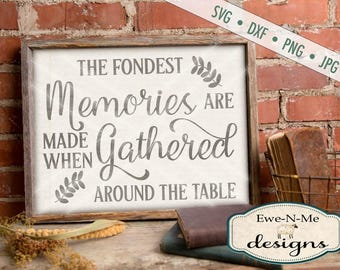 Fondest Memories SVG - Thanksgiving svg - Gathered around the table svg quote - Thanksgiving quote - Commercial use svg, dxf, png, jpg files