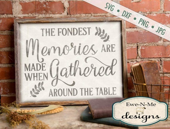 Fondest Memories SVG - Thanksgiving SVG - Gathered Around the Table SVG