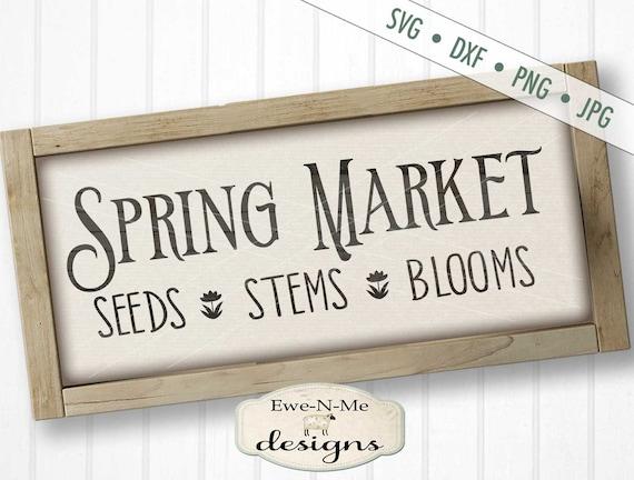 Spring Market SVG - Spring svg - Flower Market svg - market svg - Seeds Stems Blooms svg - Commercial Use svg, dxf, png, jpg