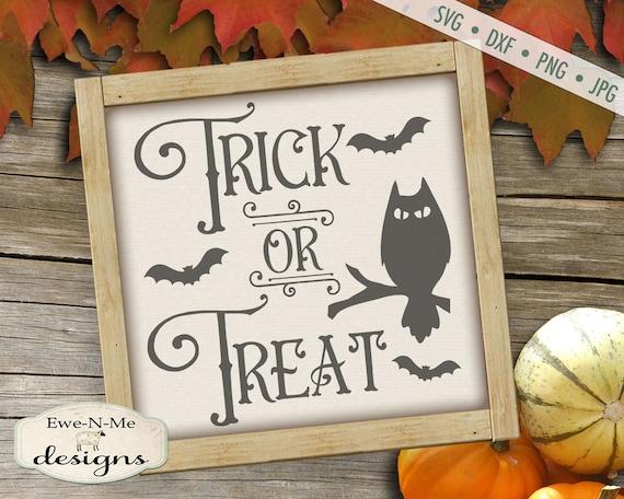 Halloween SVG - Trick or Treat SVG - Owl svg - Trick or Treat Sign SVG - Bat svg - Commercial Use svg, dxf, png, jpg