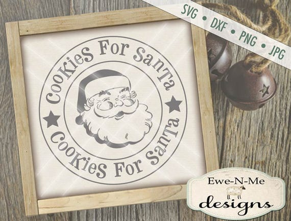 Santa SVG - Christmas SVG - Cookies For Santa svg - Christmas Cookies SVG - Cookies svg - Commercial Use svg, dxf, png, jpg