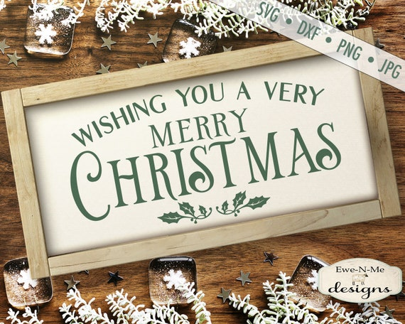 Merry Christmas svg - Christmas svg - Holiday svg - Wishing You A Merry Christmas - Holly svg  Commercial Use svg, dxf, png, jpg