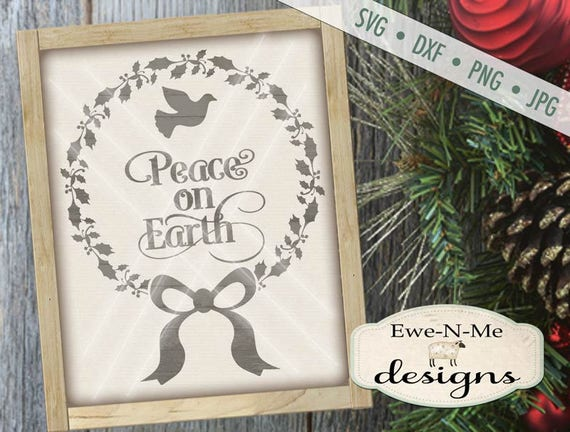 Peace on Earth SVG - Christmas Wreath svg - Peace Dove SVG - Wreath svg - Christmas SVG - Commercial Use svg, dxf, png, jpg