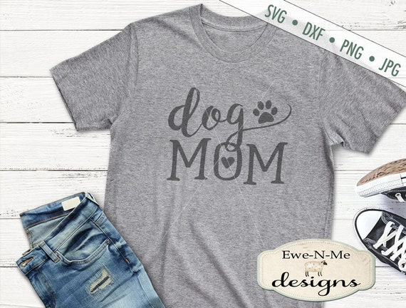 Dog Mom SVG - Dog SVG - Mom svg - Dog Life svg - Paw Print svg