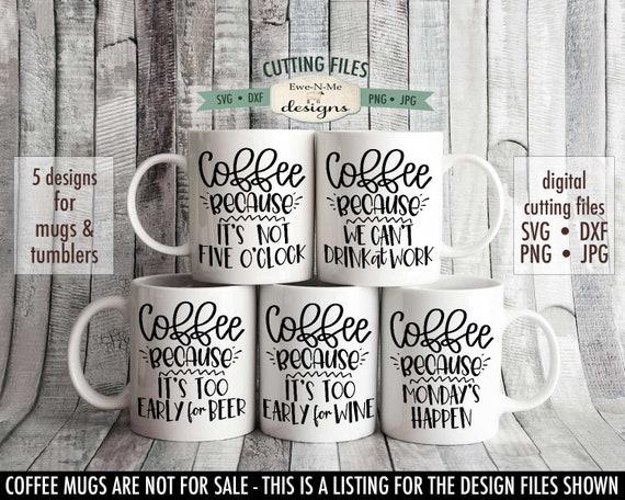 Funny Coffee Mug SVG Bundle - Coffee Because SVG Bundle