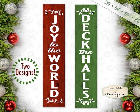 Christmas svg - JoyTo The World svg - Deck The Halls svg - Christmas Porch Sign svg - Commercial use svg dxf png jpg