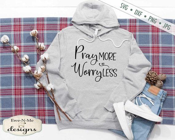 Pray SVG - Pray More Worry Less svg - Christian svg