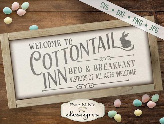 Easter SVG - Cottontail Inn svg - Easter Cutting File - spring svg - Bunny Sign svg - Bed Breakfast svg - Commercial Use svg, dxf, png, jpg
