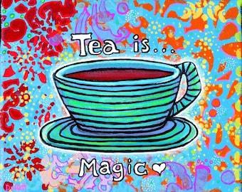 Tea is Magic, teacup and saucer , Shelagh Duffett  print