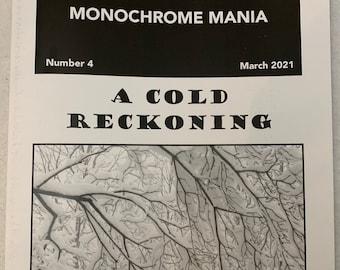 Monochrome Mania #4 - A Cold Reckoning. The Nature of Winter