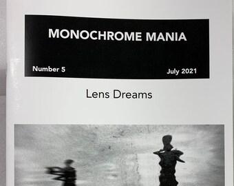 Monochrome Mania Issue 5 - July, 2021. Lens Dreams