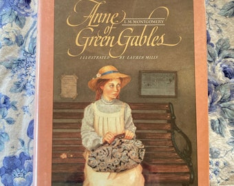Anne of Green Gables by L M Montgomery, illustrated by Lauren Mills, Vintage Hardcover Book, 1989