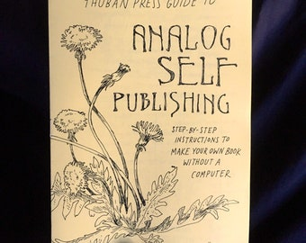 Thuban Press Guide to Analog Self Publishing zine